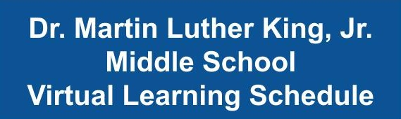 Dr. Martin Luther King Jr. Middle School Virtual Learning Schedule.jpg